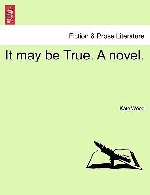 It may be True. A novel. VOL. II als Taschenbuch