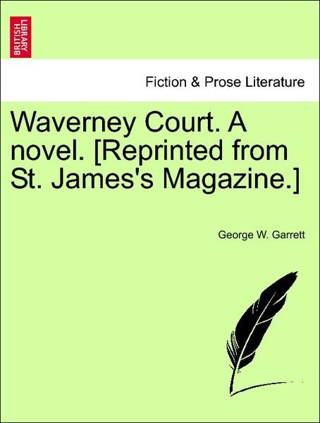 Waverney Court. A novel. [Reprinted from St. James's Magazine.] VOL. I. als Taschenbuch