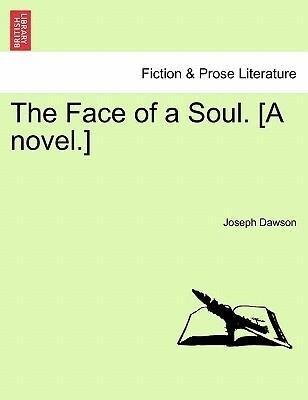 The Face of a Soul. [A novel.] als Taschenbuch