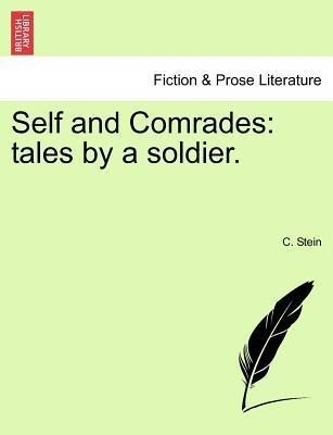 Self and Comrades: tales by a soldier. als Taschenbuch