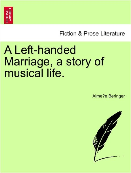 A Left-handed Marriage, a story of musical life. Vol. II. als Taschenbuch