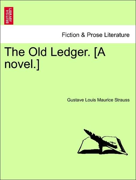 The Old Ledger. [A novel.] VOL III als Taschenbuch