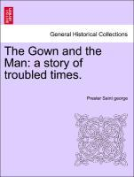 The Gown and the Man: a story of troubled times. als Taschenbuch
