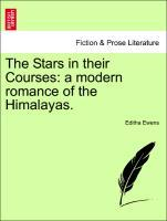 The Stars in their Courses: a modern romance of the Himalayas. als Taschenbuch