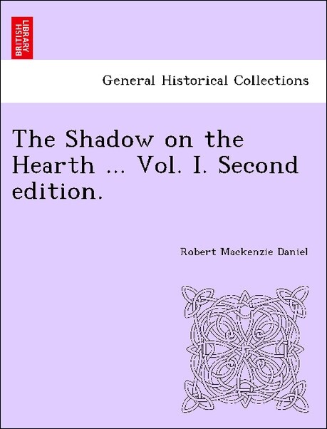 The Shadow on the Hearth ... Vol. I. Second edition. als Taschenbuch