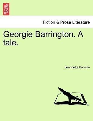Georgie Barrington. A tale. VOL. III als Tasche...