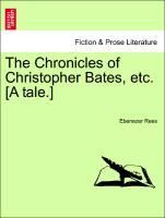 The Chronicles of Christopher Bates, etc. [A tale.] als Taschenbuch