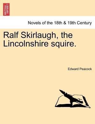 Ralf Skirlaugh, the Lincolnshire squire. Vol. III. als Taschenbuch