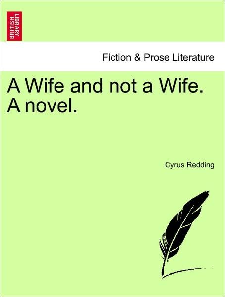 A Wife and not a Wife. A novel. Vol. III. als Taschenbuch
