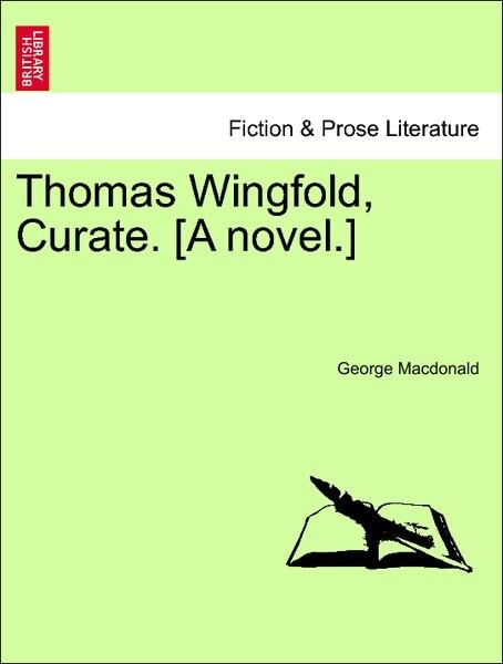 Thomas Wingfold, Curate. [A novel.] VOL. III als Taschenbuch