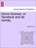 Home Scenes: or Tavistock and its vicinity. als Taschenbuch