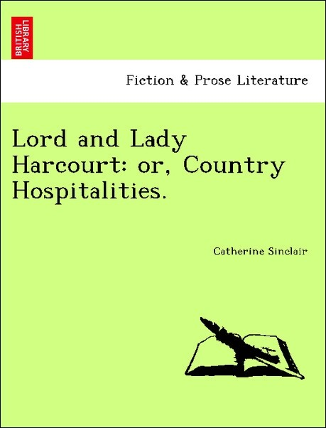Lord and Lady Harcourt: or, Country Hospitalities. als Taschenbuch von Catherine Sinclair