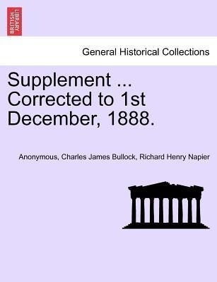 Supplement ... Corrected to 1st December, 1888. als Taschenbuch