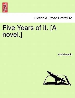 Five Years of it. [A novel.] Vol. I. als Taschenbuch