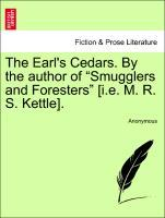 """The Earl's Cedars. By the author of """"Smugglers and Foresters"""" [i.e. M. R. S. Kettle]. VOL. II als Taschenbuch"""