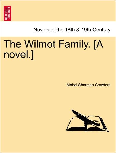 The Wilmot Family. [A novel.] Vol. II als Taschenbuch