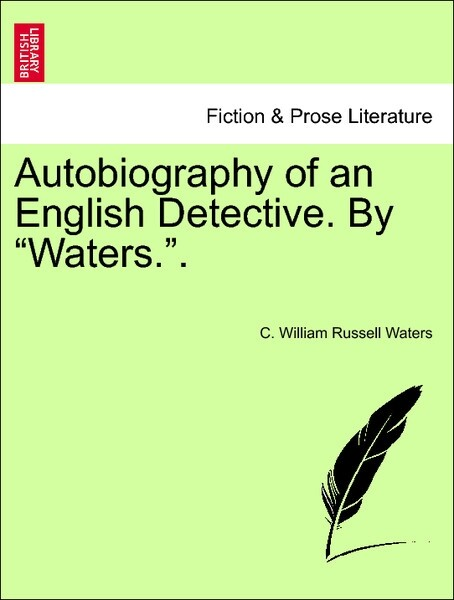 """Autobiography of an English Detective. By """"Waters."""". Vol. II. als Taschenbuch"""