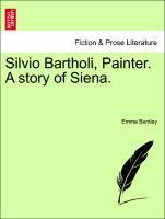 Silvio Bartholi, Painter. A story of Siena. als Taschenbuch