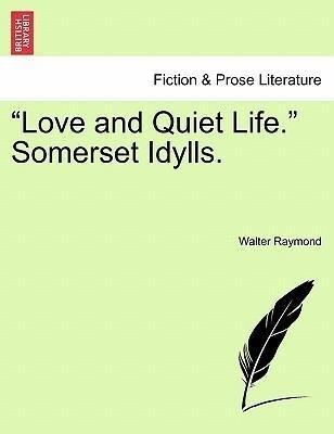 """""""Love and Quiet Life."""" Somerset Idylls. als Taschenbuch"""