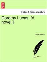 Dorothy Lucas. [A novel.] als Taschenbuch