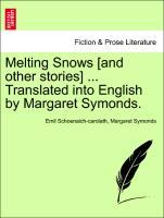 Melting Snows [and other stories] ... Translated into English by Margaret Symonds. als Taschenbuch