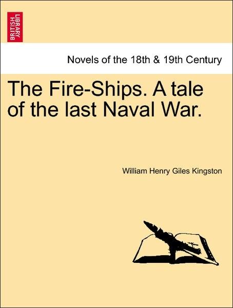 The Fire-Ships. A tale of the last Naval War. Vol. III. als Taschenbuch