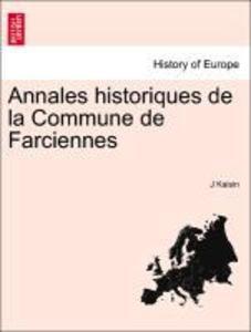 Annales historiques de la Commune de Farciennes als Taschenbuch