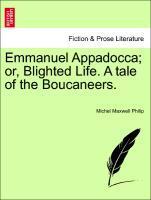 Emmanuel Appadocca; or, Blighted Life. A tale of the Boucaneers. Vol. II als Taschenbuch
