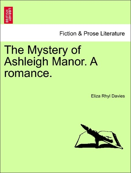 The Mystery of Ashleigh Manor. A romance. Vol. III. als Taschenbuch