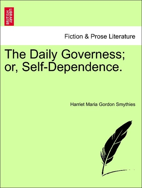 The Daily Governess; or, Self-Dependence. Vol. III als Taschenbuch