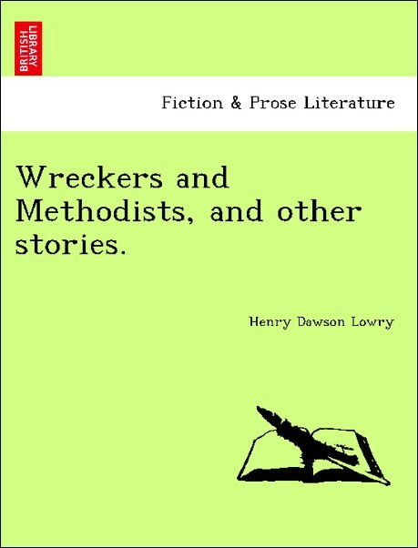 Wreckers and Methodists, and other stories. als Taschenbuch
