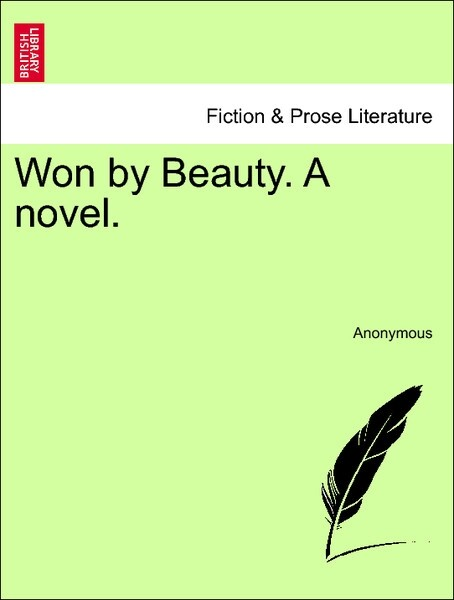 Won by Beauty. A novel. VOL. I als Taschenbuch