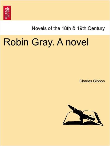 Robin Gray. A novel Vol. I. als Taschenbuch