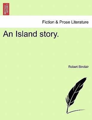 An Island story. als Taschenbuch von Robert Sinclair
