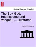 The Boy-God, troublesome and vengeful ... Illustrated. als Taschenbuch