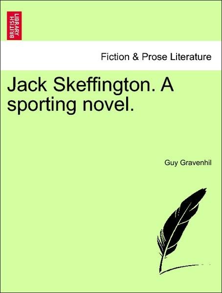 Jack Skeffington. A sporting novel. Vol. II. al...