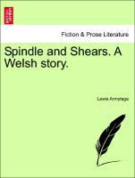 Spindle and Shears. A Welsh story. als Taschenbuch