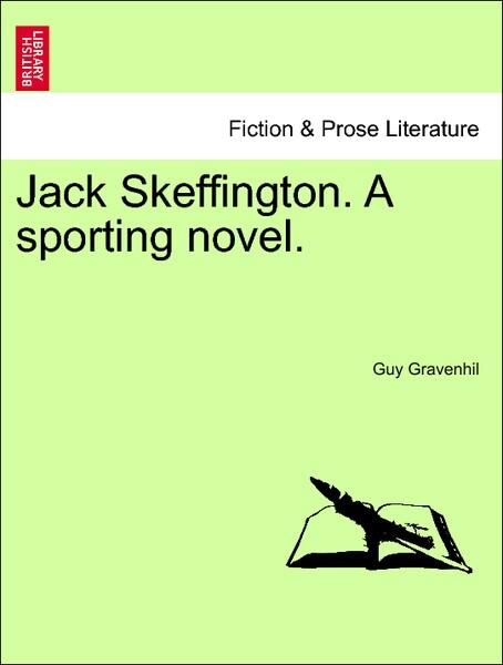Jack Skeffington. A sporting novel. Vol. I als ...
