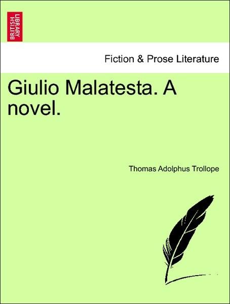Giulio Malatesta. A novel. VOL. III. als Taschenbuch