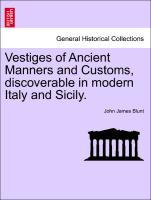 Vestiges of Ancient Manners and Customs, discoverable in modern Italy and Sicily. als Taschenbuch