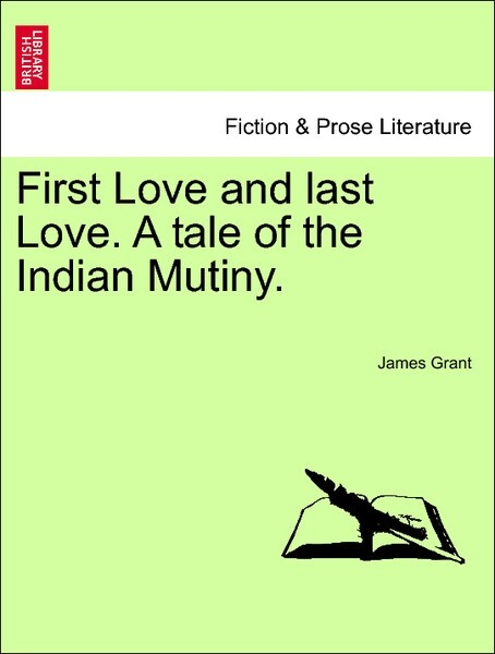 First Love and last Love. A tale of the Indian Mutiny. Vol. II. als Taschenbuch