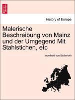 Malerische Beschreibung von Mainz und der Umgegend Mit Stahlstichen, etc als Taschenbuch