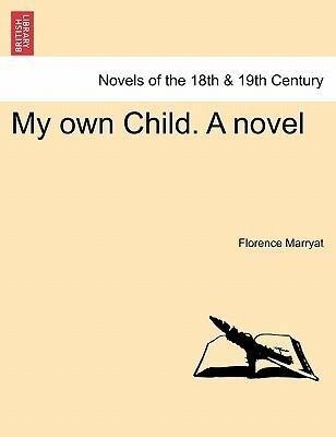 My own Child. A novel Vol. II. als Taschenbuch