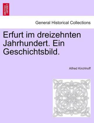 Erfurt im dreizehnten Jahrhundert. Ein Geschich...