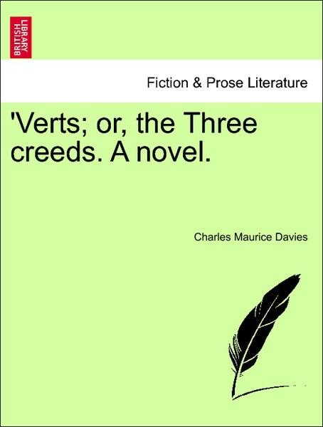 'Verts; or, the Three creeds. A novel. Vol. III. als Taschenbuch
