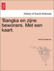 'Bangka en zijne bewoners. Met een kaart. als Taschenbuch