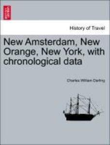 New Amsterdam, New Orange, New York, with chronological data als Taschenbuch