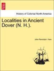 Localities in Ancient Dover (N. H.). als Taschenbuch