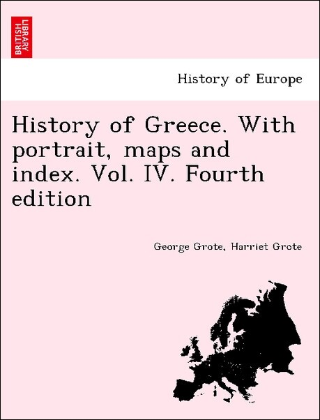 History of Greece. With portrait, maps and index. Vol. IV. Fourth edition als Taschenbuch