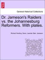 Dr. Jameson´s Raiders vs. the Johannesburg Reformers. With plates. als Taschenbuch von Richard Harding. Davis, Leander Starr. Jameson